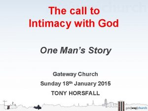 The call to Intimacy with God One Mans