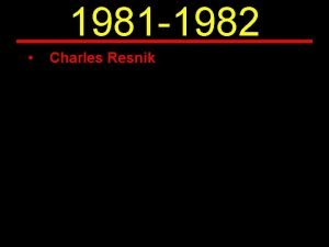 1981 1982 Charles Resnik Charles S Resnik M