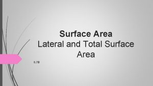 Surface Area Lateral and Total Surface Area 8
