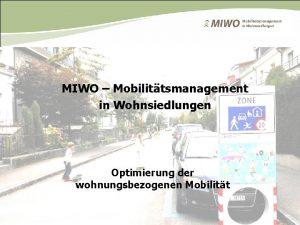 MIWO Mobilittsmanagement in Wohnsiedlungen Optimierung der wohnungsbezogenen Mobilitt