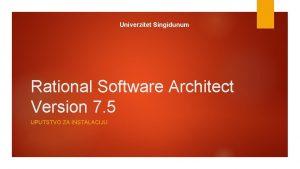 Univerzitet Singidunum Rational Software Architect Version 7 5