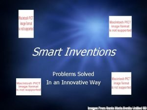 Smart Inventions Problems Solved In an Innovative Way