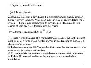 Types of electrical noises i Johnson Noise Johnson