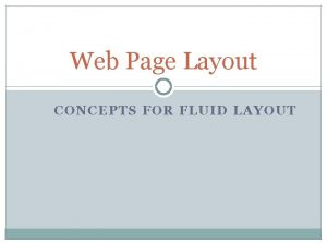 Web Page Layout CONCEPTS FOR FLUID LAYOUT Essential