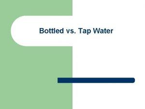 Bottled vs Tap Water WarmUp l l l