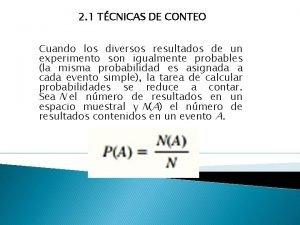 2 1 TCNICAS DE CONTEO Cuando los diversos