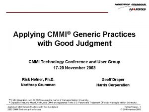 Applying CMMI Generic Practices with Good Judgment CMMI