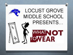 LOCUST GROVE MIDDLE SCHOOL PRESENTS e m e