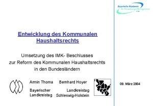 Entwicklung des Kommunalen Haushaltsrechts Umsetzung des IMK Beschlusses