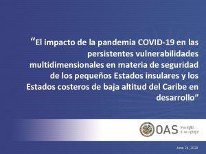 El impacto de la pandemia COVID19 en las