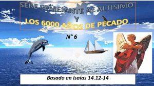 N 6 Basado en Isaas 14 12 14