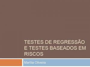 TESTES DE REGRESSO E TESTES BASEADOS EM RISCOS