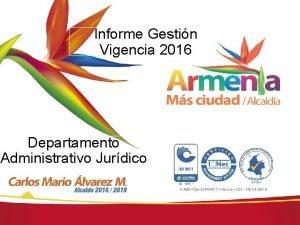 Informe Gestin Vigencia 2016 Departamento Administrativo Jurdico DEPARTAMENTO
