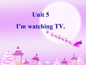 Unit 5 Im watching TV 3 a Pairwork