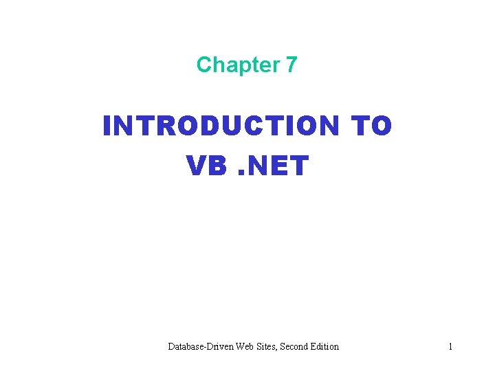 Chapter 7 INTRODUCTION TO VB NET DatabaseDriven Web
