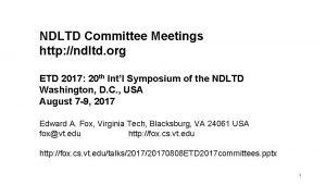 NDLTD Committee Meetings http ndltd org ETD 2017
