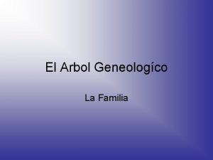 El Arbol Geneologco La Familia La Familia Lopez
