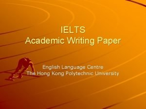 IELTS Academic Writing Paper English Language Centre The