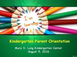 Kindergarten Parent Orientation Mary D Lang Kindergarten Center
