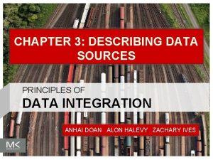 CHAPTER 3 DESCRIBING DATA SOURCES PRINCIPLES OF DATA