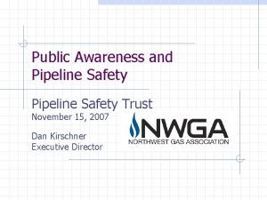 Public Awareness and Pipeline Safety Trust November 15