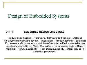 Design of Embedded Systems UNIT I EMBEDDED DESIGN