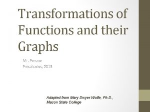 Transformations of Functions and their Graphs Mr Perone