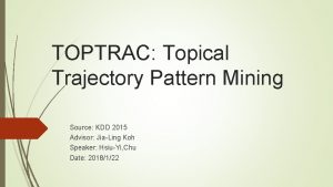 TOPTRAC Topical Trajectory Pattern Mining Source KDD 2015