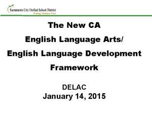 The New CA English Language Arts English Language