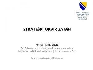 Bosna i Hercegovina VIJEE MINISTARA DIREKCIJA ZA EKONOMSKO