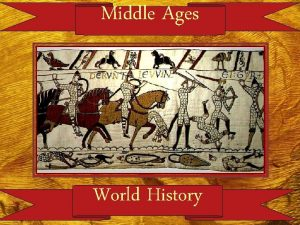 Middle Ages World History Middle Ages th th