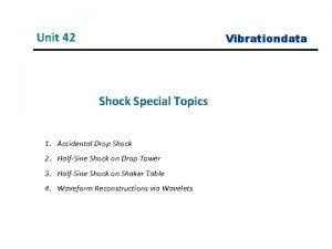 Unit 42 Vibrationdata Shock Special Topics 1 Accidental