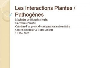 Les Interactions Plantes Pathognes Magistre de Biotechnologies Universit