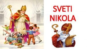 SVETI NIKOLA Sveti Nikola Sveti Nikola biskup svetac