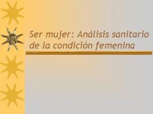 Ser mujer Anlisis sanitario de la condicin femenina