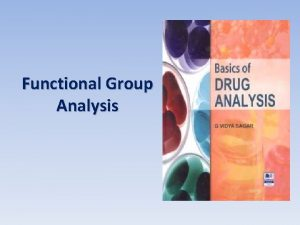 Functional Group Analysis Functional Group Analysis Classical methods
