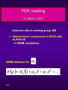 PDR meeting 31 March 2000 Collective effects working