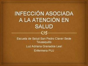 INFECCIN ASOCIADA A LA ATENCIN EN SALUD Escuela