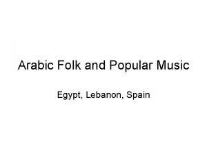 Arabic Folk and Popular Music Egypt Lebanon Spain