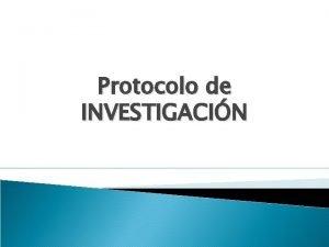 Protocolo de INVESTIGACIN Etapas de la investigacin cientfica