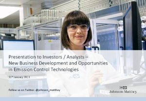 Presentation to Investors Analysts New Business Development and