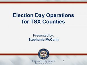 Election Day Operations for TSX Counties Presented by