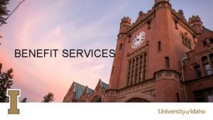 BENEFIT SERVICES YOUR BENEFIT RESOURCES Employee Benefits Webpage