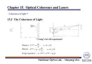 Chapter 15 Optical Coherence and Lasers Coherence of