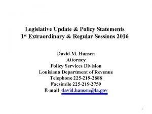 Legislative Update Policy Statements 1 st Extraordinary Regular