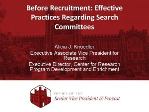 Before Recruitment Effective Practices Regarding Search Committees Alicia
