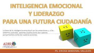 INTELIGENCIA EMOCIONAL Y LIDERAZGO PARA UNA FUTURA CIUDADANA