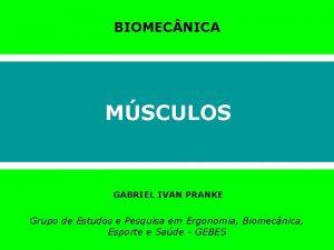 BIOMEC NICA MSCULOS GABRIEL IVAN PRANKE Grupo de