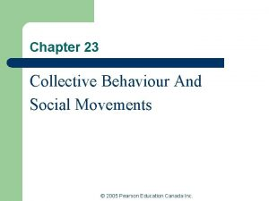 Chapter 23 Collective Behaviour And Social Movements 2005