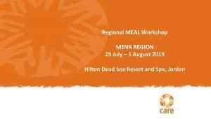 Regional MEAL Workshop MENA REGION 29 July 1